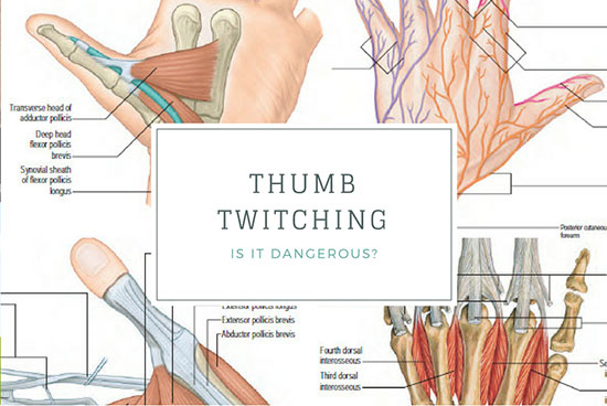 Why Your Thumb Keeps Twitching Involuntarily! Is It Dangerous?